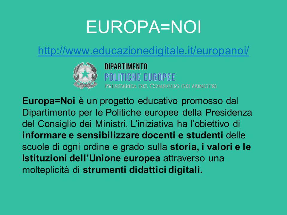 EUROPA=NOI http://www.educazionedigitale.it/europanoi/ Europa=Noi è un progetto educativo promosso dal Dipartimento per le Politiche europee della Presidenza del Consiglio dei Ministri.