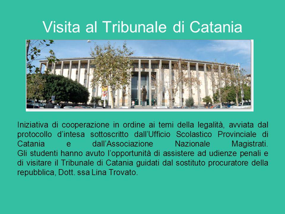 Visita al Tribunale di Catania Iniziativa di cooperazione in ordine ai temi della legalità, avviata dal protocollo d'intesa sottoscritto dall'Ufficio Scolastico Provinciale di Catania e dall'Associazione Nazionale Magistrati.