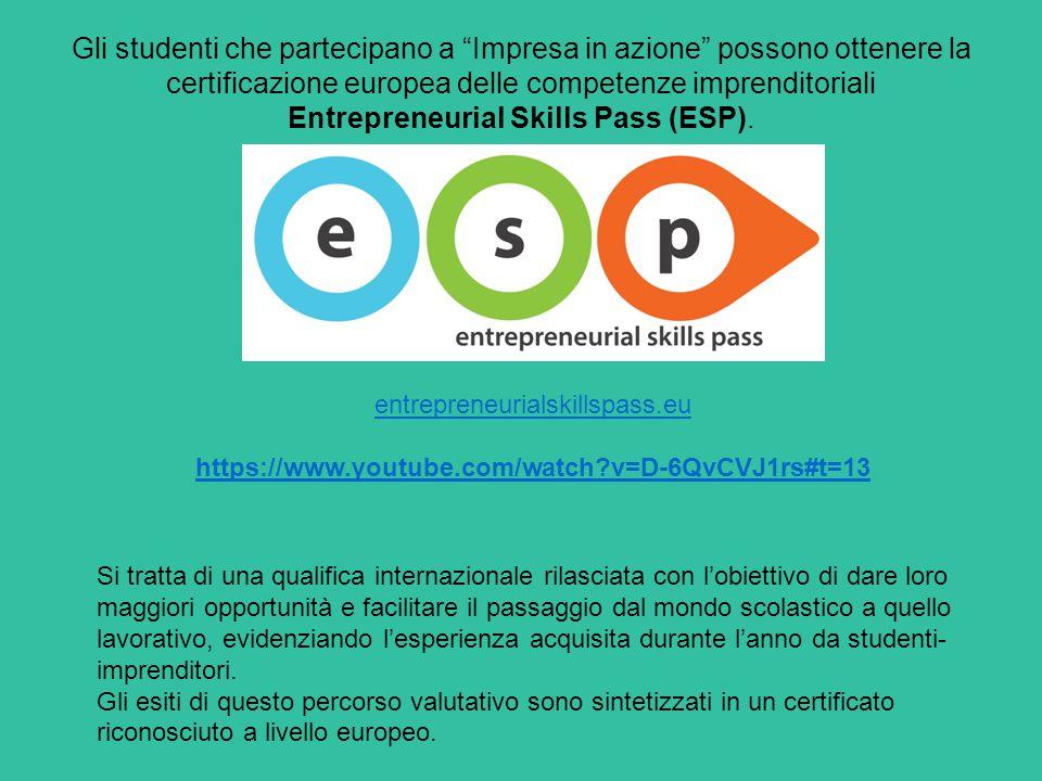 Gli studenti che partecipano a Impresa in azione possono ottenere la certificazione europea delle competenze imprenditoriali Entrepreneurial Skills Pass (ESP).