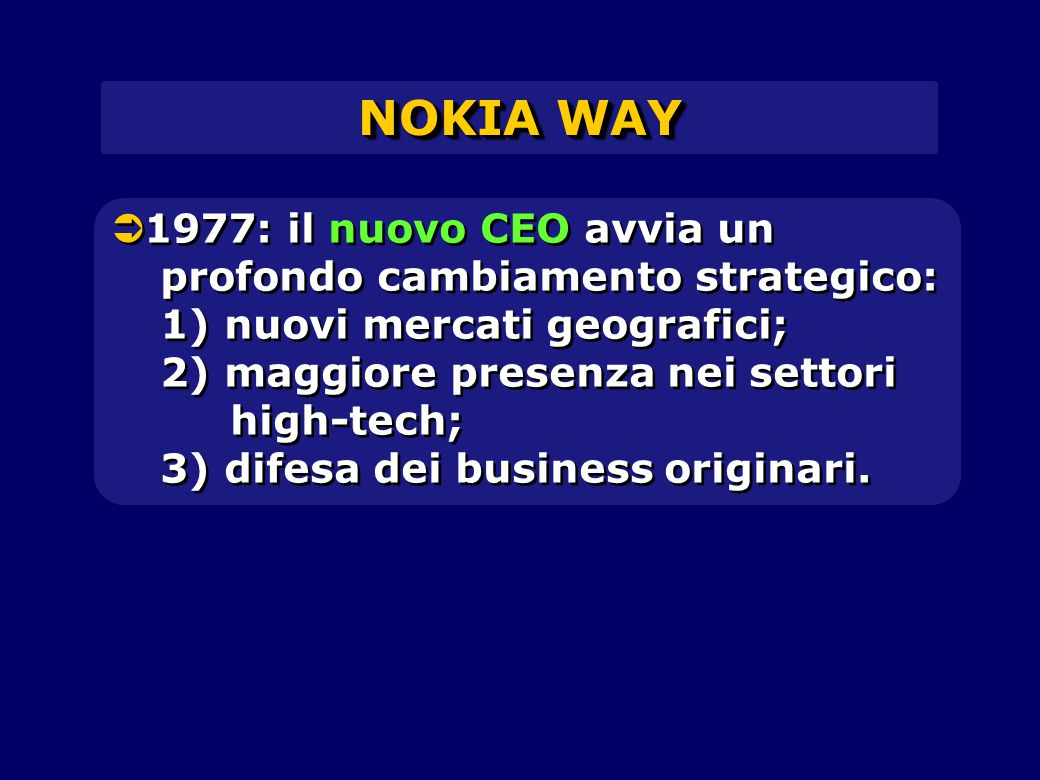  1977: il nuovo CEO avvia un profondo cambiamento strategico: 1) nuovi mercati geografici; 2) maggiore presenza nei settori high-tech; 3) difesa dei