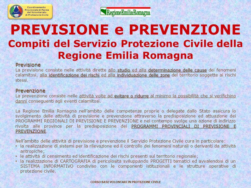 Coordinamento Provinciale di Parma del Volontariato di Protezione Civile CORSO BASE VOLONTARI IN PROTEZIONE CIVILE Attività del Sistema di Protezione