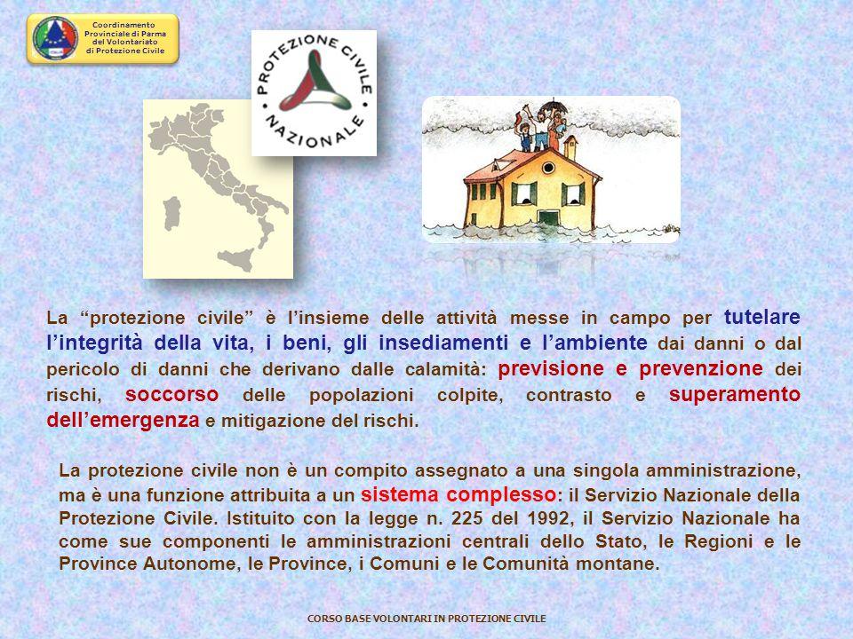 Coordinamento Provinciale di Parma del Volontariato di Protezione Civile CORSO BASE VOLONTARI IN PROTEZIONE CIVILE CORSO BASE per VOLONTARI di PROTEZI