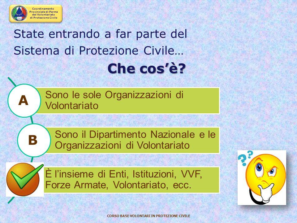 """Coordinamento Provinciale di Parma del Volontariato di Protezione Civile CORSO BASE VOLONTARI IN PROTEZIONE CIVILE La """"protezione civile"""" è l'insieme"""