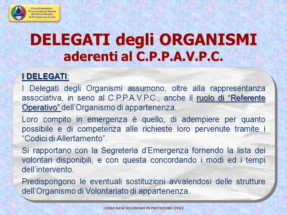 Coordinamento Provinciale di Parma del Volontariato di Protezione Civile CORSO BASE VOLONTARI IN PROTEZIONE CIVILE IL PRESIDENTE DEL C.P.P.A.V.P.C. IL