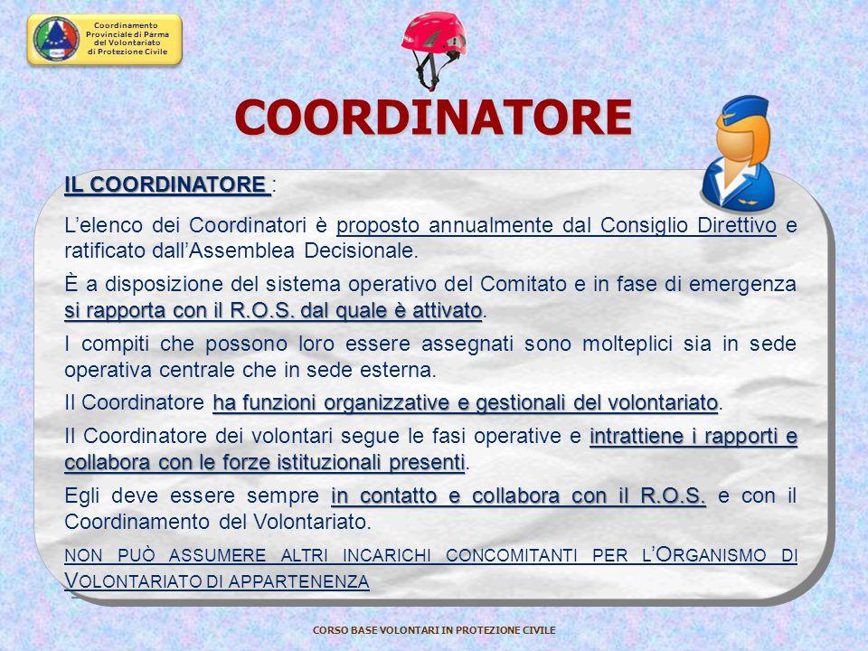 Coordinamento Provinciale di Parma del Volontariato di Protezione Civile CORSO BASE VOLONTARI IN PROTEZIONE CIVILE Attuali detentori telefono h24 e Re