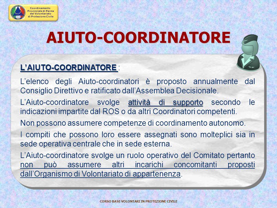 Coordinamento Provinciale di Parma del Volontariato di Protezione Civile CORSO BASE VOLONTARI IN PROTEZIONE CIVILE COORDINATORE IL COORDINATORE IL COO