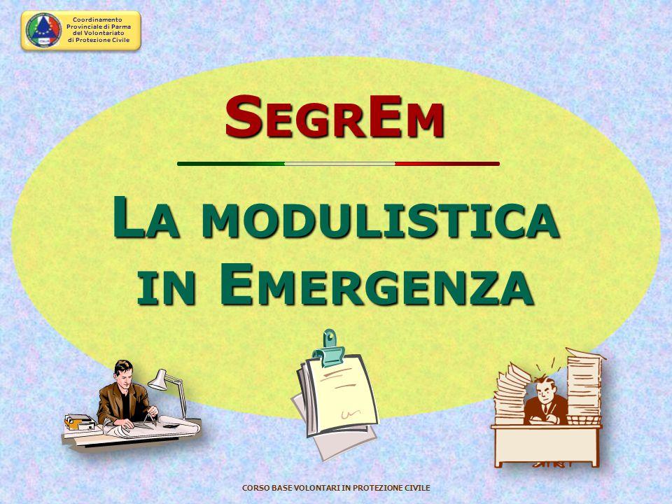 Coordinamento Provinciale di Parma del Volontariato di Protezione Civile CORSO BASE VOLONTARI IN PROTEZIONE CIVILE La Segreteria d'Emergenza del C.P.P