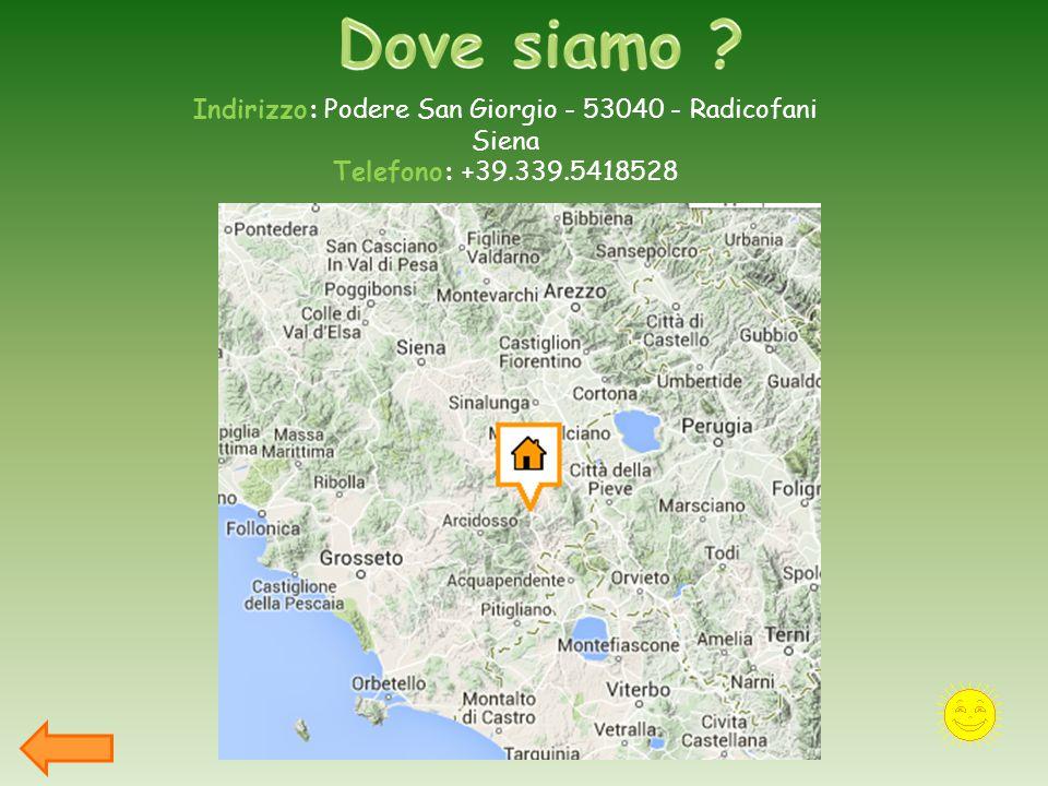 Indirizzo: Podere San Giorgio - 53040 - Radicofani Siena Telefono: +39.339.5418528