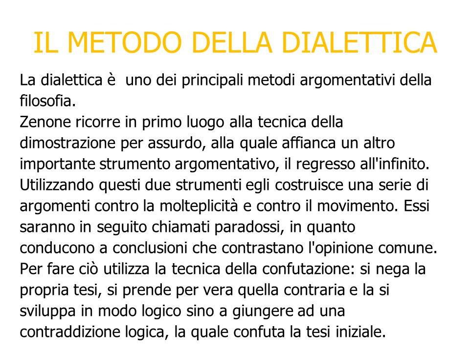 IL METODO DELLA DIALETTICA La dialettica è uno dei principali metodi argomentativi della filosofia.