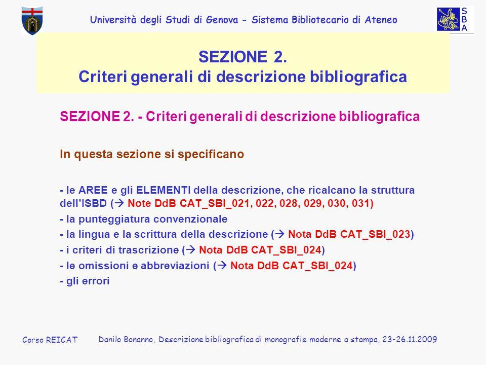 Università degli Studi di Genova - Sistema Bibliotecario di Ateneo Corso REICAT Danilo Bonanno, Descrizione bibliografica di monografie moderne a stampa, 23-26.11.2009 SEZIONE 2.