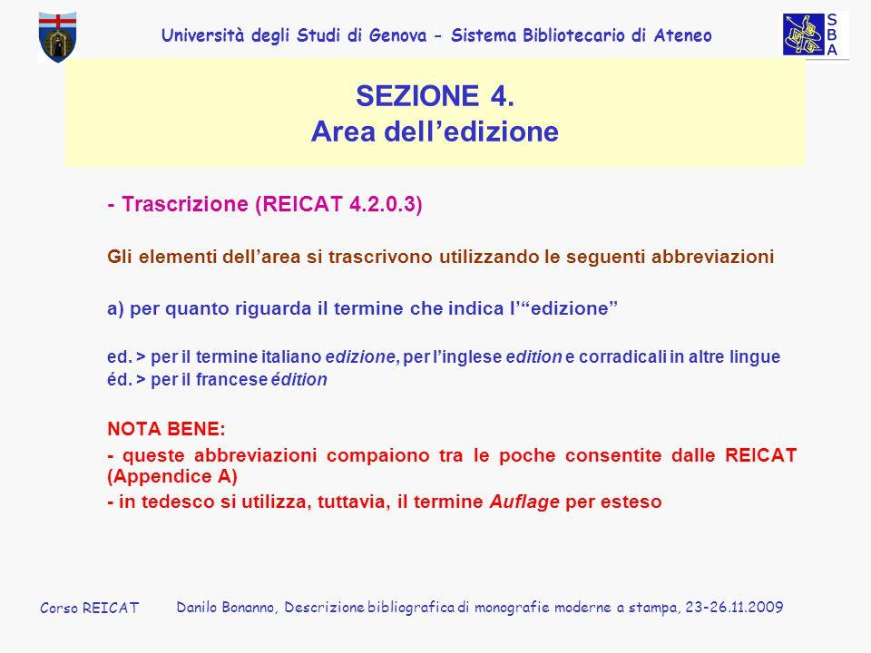 Università degli Studi di Genova - Sistema Bibliotecario di Ateneo Corso REICAT Danilo Bonanno, Descrizione bibliografica di monografie moderne a stampa, 23-26.11.2009 SEZIONE 4.