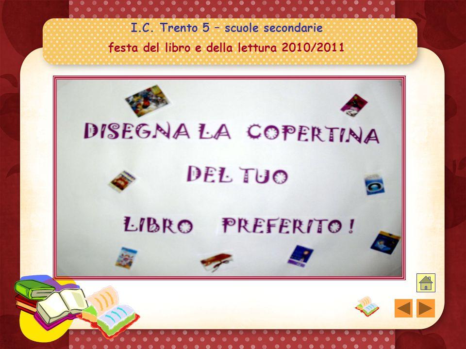 I.C. Trento 5 – scuole secondarie festa del libro e della lettura 2010/2011 Il libro in cui vorresti vivere è risultato…. Tutta la saga di HARRY POTTE
