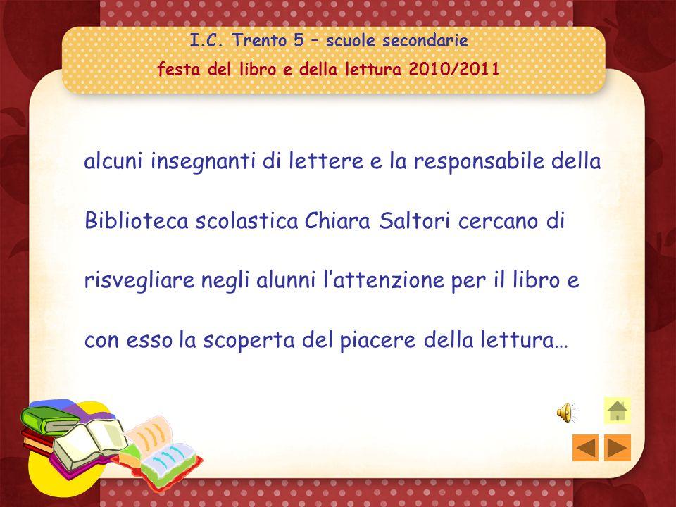 I.C. Trento 5 – scuole secondarie festa del libro e della lettura 2010/2011 Salotto letterario