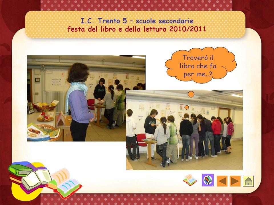 I.C. Trento 5 – scuole secondarie festa del libro e della lettura 2010/2011 Lettori e visitatori