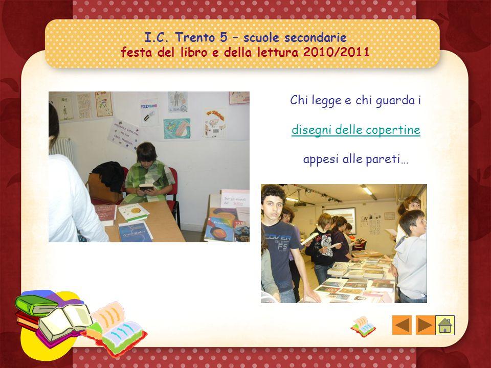 I.C. Trento 5 – scuole secondarie festa del libro e della lettura 2010/2011 Troverò il libro che fa per me..?