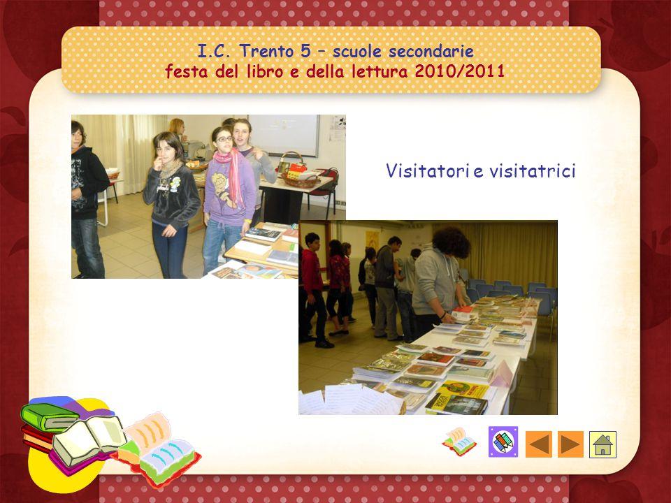 I.C. Trento 5 – scuole secondarie festa del libro e della lettura 2010/2011 Chi legge e chi guarda i disegni delle copertine appesi alle pareti… diseg