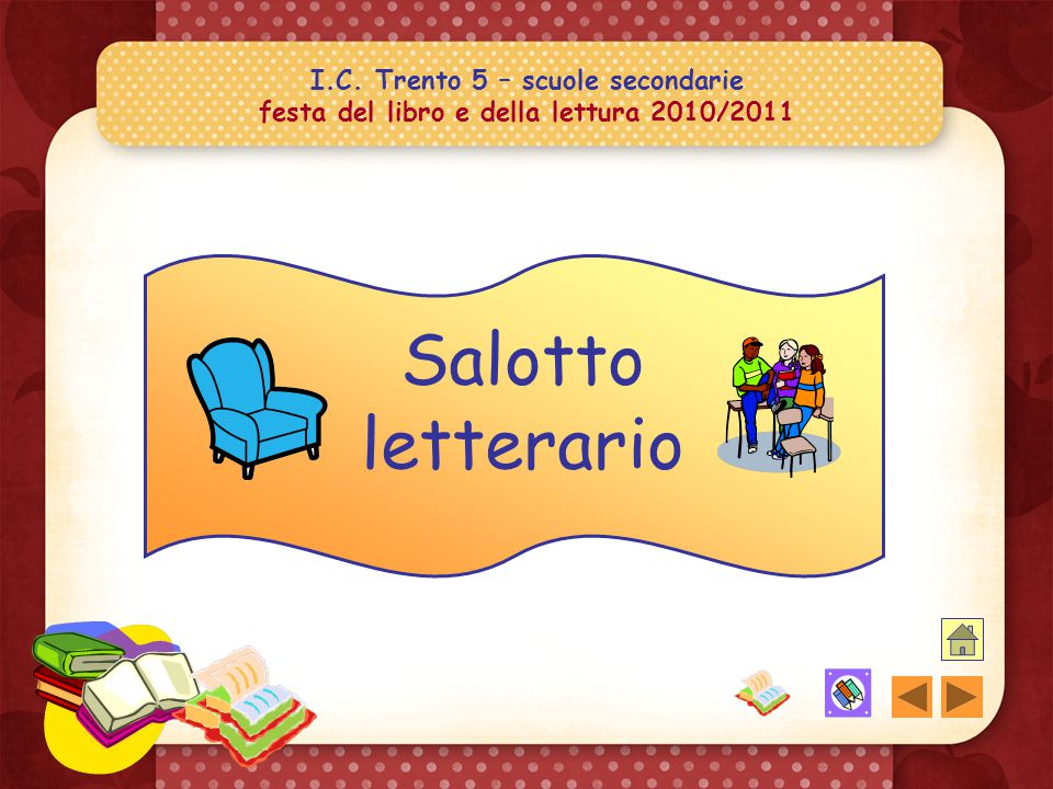 I.C. Trento 5 – scuole secondarie festa del libro e della lettura 2010/2011 Visitatori e visitatrici