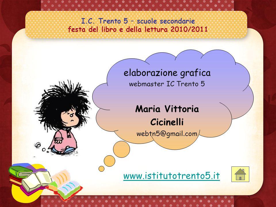 I.C. Trento 5 – scuole secondarie festa del libro e della lettura 2010/2011 buona lettura a tutti e tutte!