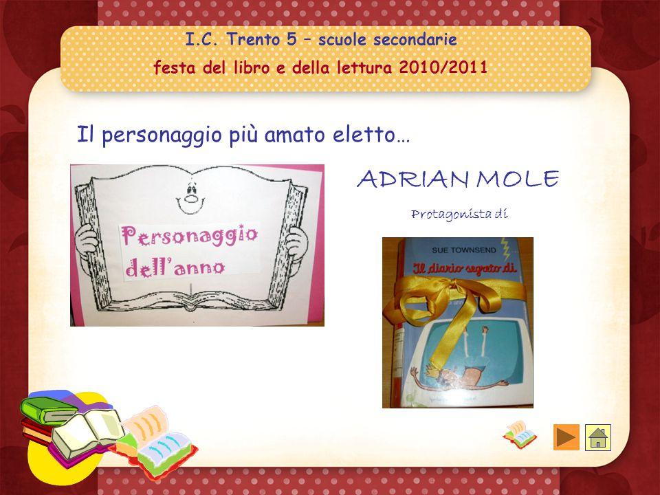 I.C. Trento 5 – scuole secondarie festa del libro e della lettura 2010/2011 Il libro più bello…..