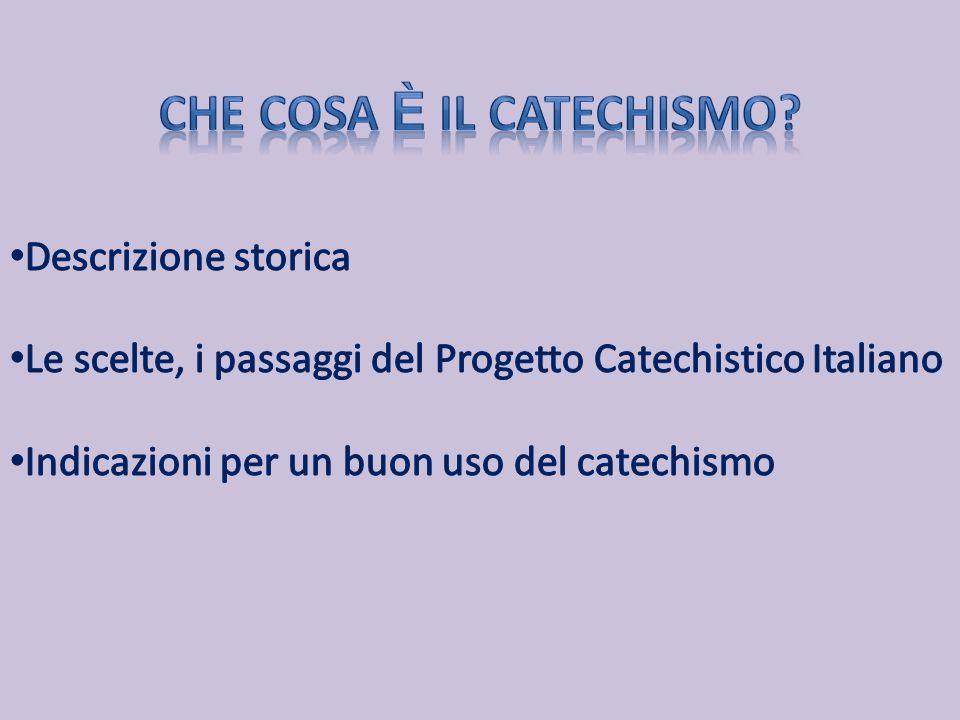 Le quattro tappe fondamentali nella storia del catechismo .