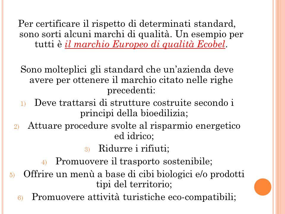 Per certificare il rispetto di determinati standard, sono sorti alcuni marchi di qualità.