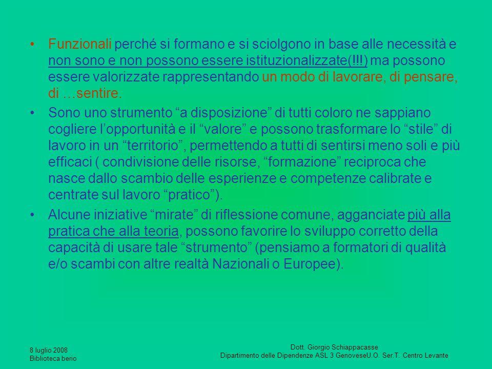 8 luglio 2008 Biblioteca berio Dott. Giorgio Schiappacasse Dipartimento delle Dipendenze ASL 3 GenoveseU.O. Ser.T. Centro Levante Funzionali perché si