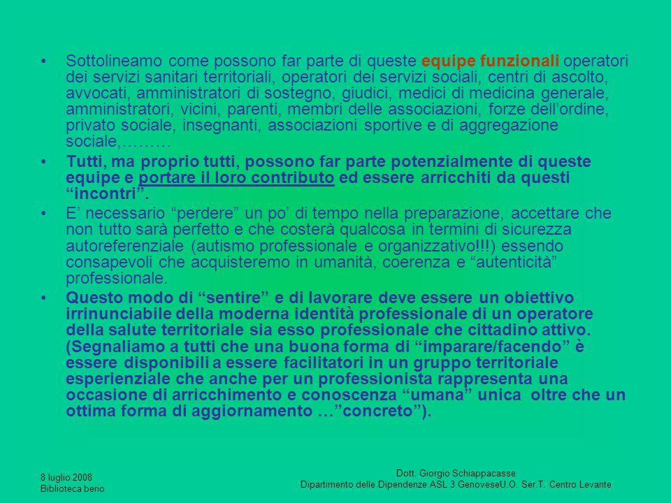 8 luglio 2008 Biblioteca berio Dott. Giorgio Schiappacasse Dipartimento delle Dipendenze ASL 3 GenoveseU.O. Ser.T. Centro Levante Sottolineamo come po