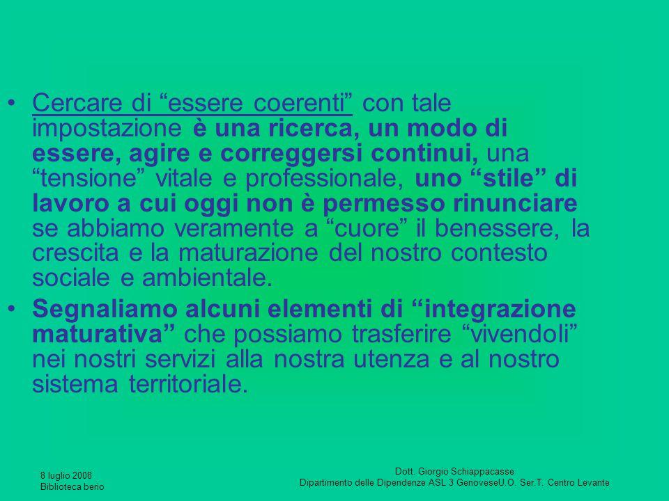 """8 luglio 2008 Biblioteca berio Dott. Giorgio Schiappacasse Dipartimento delle Dipendenze ASL 3 GenoveseU.O. Ser.T. Centro Levante Cercare di """"essere c"""