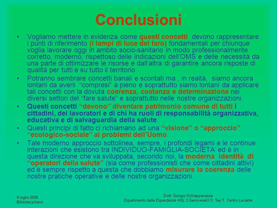 8 luglio 2008 Biblioteca berio Dott. Giorgio Schiappacasse Dipartimento delle Dipendenze ASL 3 GenoveseU.O. Ser.T. Centro Levante Conclusioni Vogliamo
