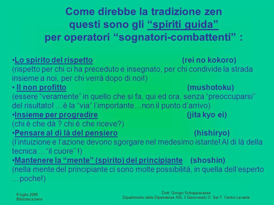 8 luglio 2008 Biblioteca berio Dott. Giorgio Schiappacasse Dipartimento delle Dipendenze ASL 3 GenoveseU.O. Ser.T. Centro Levante Come direbbe la trad