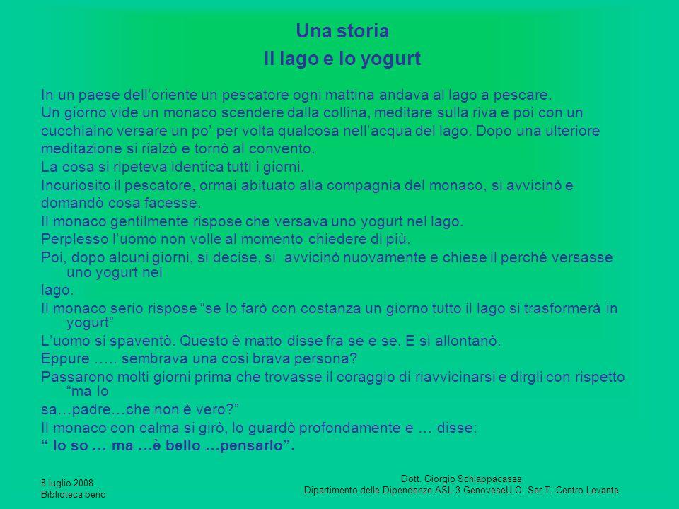 8 luglio 2008 Biblioteca berio Dott. Giorgio Schiappacasse Dipartimento delle Dipendenze ASL 3 GenoveseU.O. Ser.T. Centro Levante Una storia Il lago e