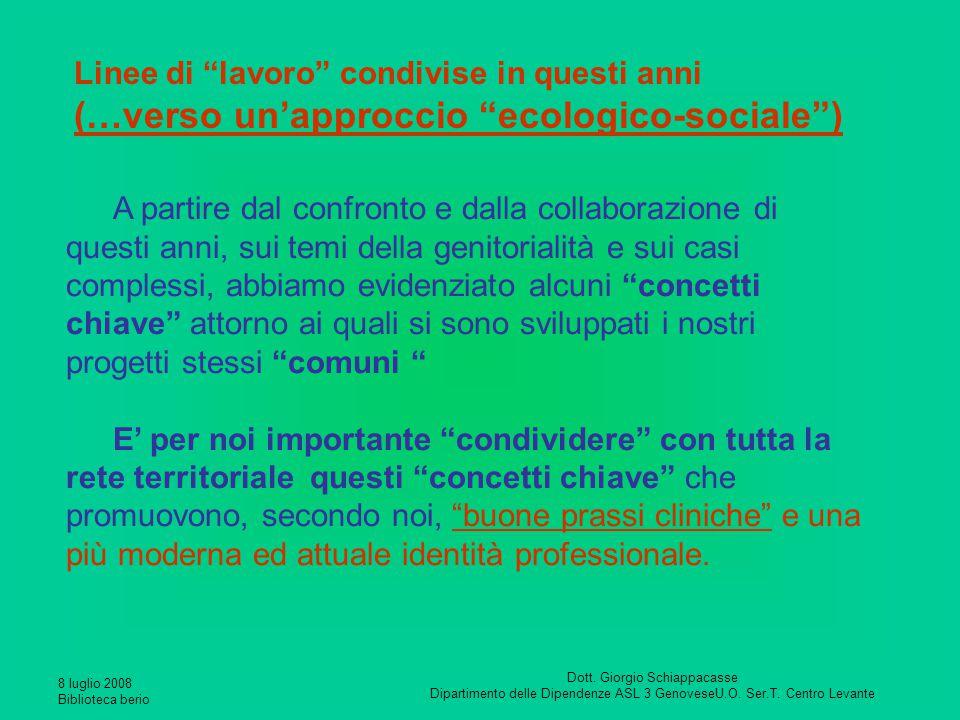 """8 luglio 2008 Biblioteca berio Dott. Giorgio Schiappacasse Dipartimento delle Dipendenze ASL 3 GenoveseU.O. Ser.T. Centro Levante Linee di """"lavoro"""" co"""
