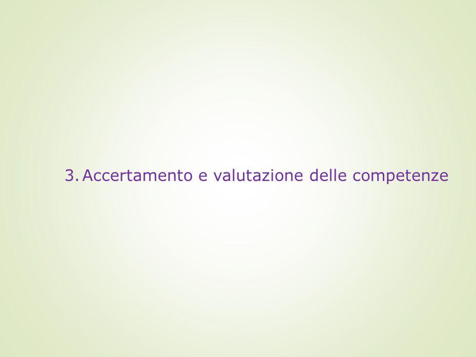 3.Accertamento e valutazione delle competenze