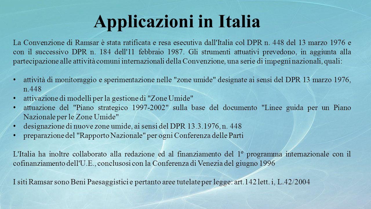 La Convenzione di Ramsar è stata ratificata e resa esecutiva dall'Italia col DPR n. 448 del 13 marzo 1976 e con il successivo DPR n. 184 dell'11 febbr