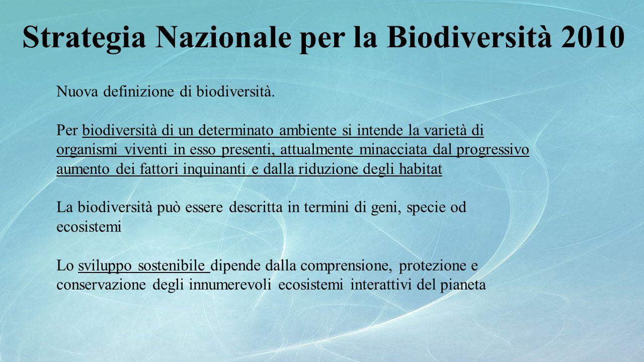 Nuova definizione di biodiversità. Per biodiversità di un determinato ambiente si intende la varietà di organismi viventi in esso presenti, attualment