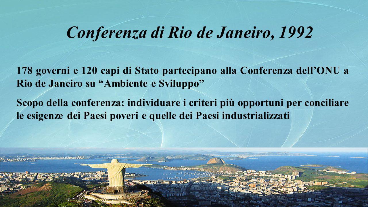 """Conferenza di Rio de Janeiro, 1992 178 governi e 120 capi di Stato partecipano alla Conferenza dell'ONU a Rio de Janeiro su """"Ambiente e Sviluppo"""" Scop"""