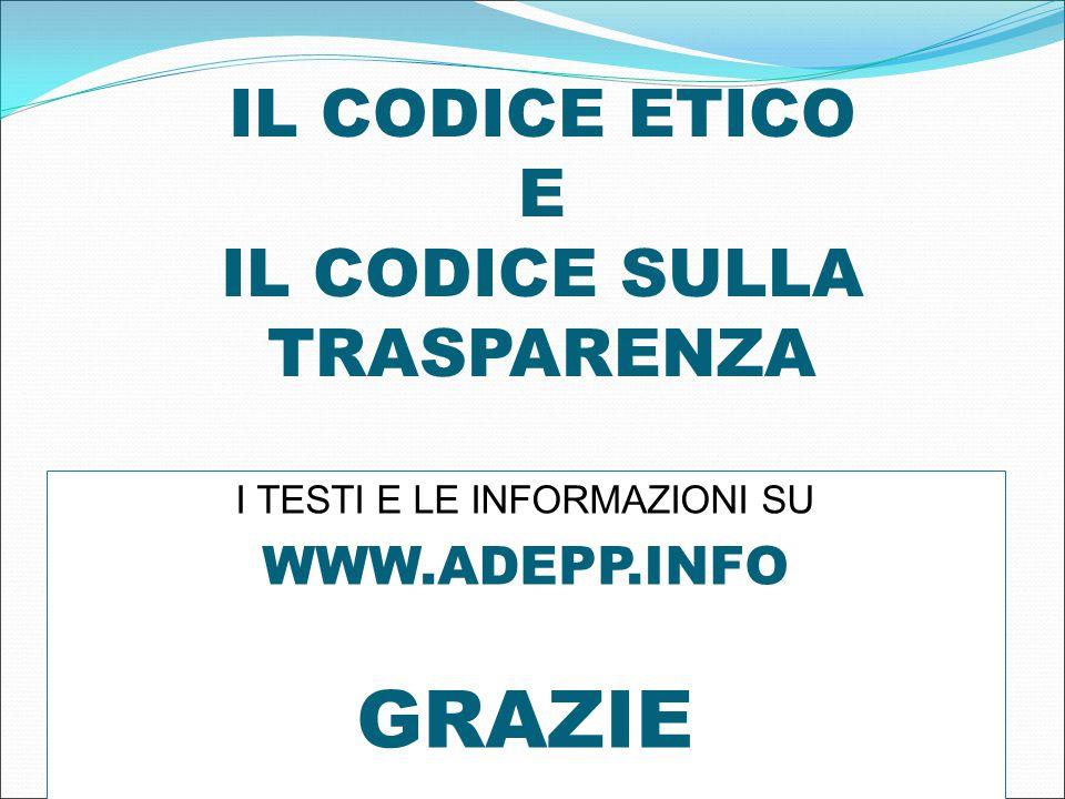 IL CODICE ETICO E IL CODICE SULLA TRASPARENZA I TESTI E LE INFORMAZIONI SU WWW.ADEPP.INFO GRAZIE