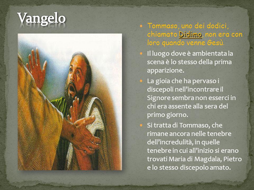 Didimo Tommaso, uno dei dodici, chiamato Didimo, non era con loro quando venne Gesù. Il luogo dove è ambientata la scena è lo stesso della prima appar