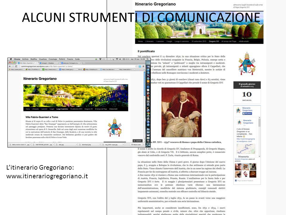 ALCUNI STRUMENTI DI COMUNICAZIONE L'itinerario Gregoriano: www.itinerariogregoriano.it
