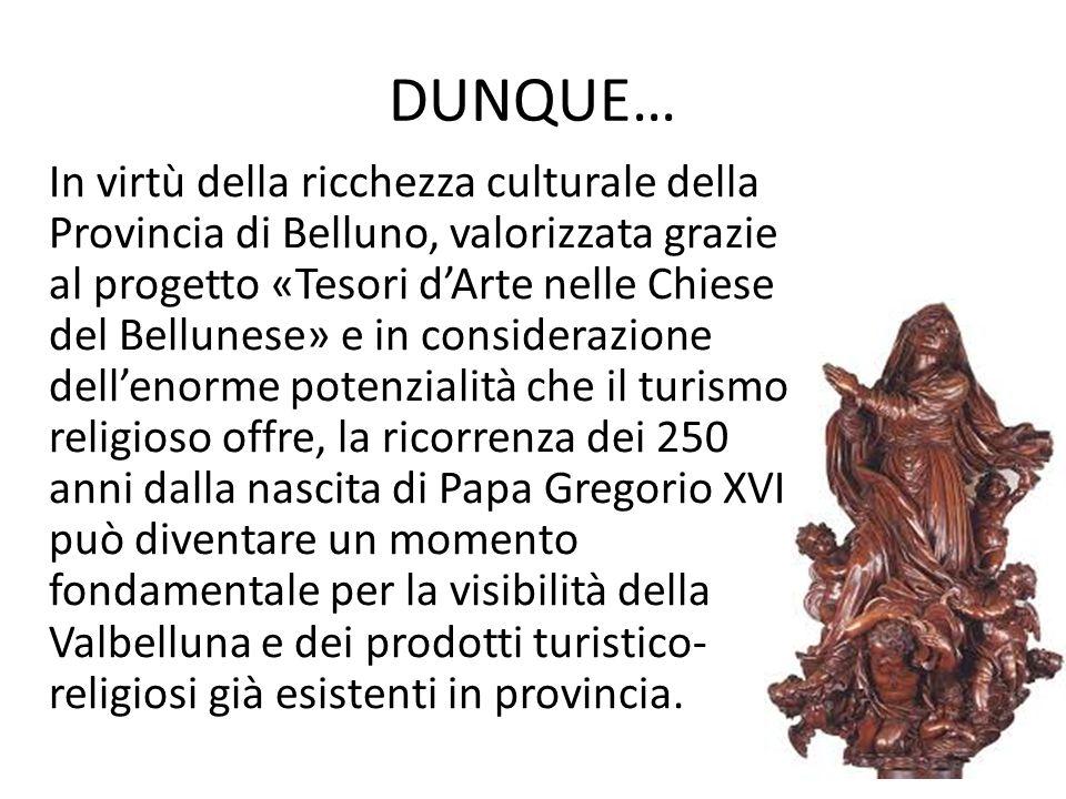 DUNQUE… In virtù della ricchezza culturale della Provincia di Belluno, valorizzata grazie al progetto «Tesori d'Arte nelle Chiese del Bellunese» e in