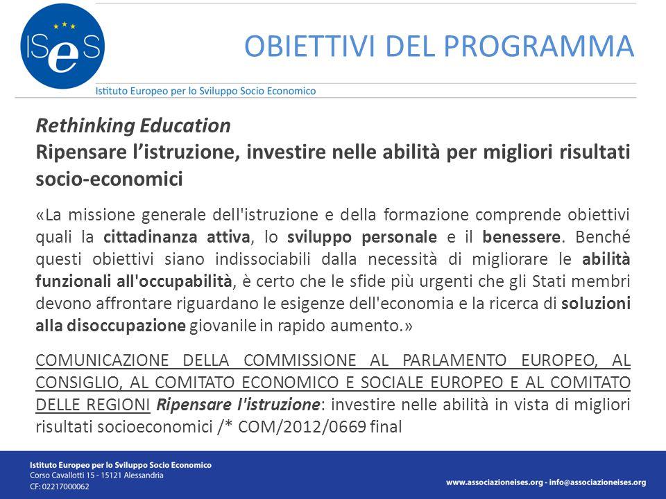 OBIETTIVI DEL PROGRAMMA Rethinking Education Ripensare l'istruzione, investire nelle abilità per migliori risultati socio-economici «La missione gener