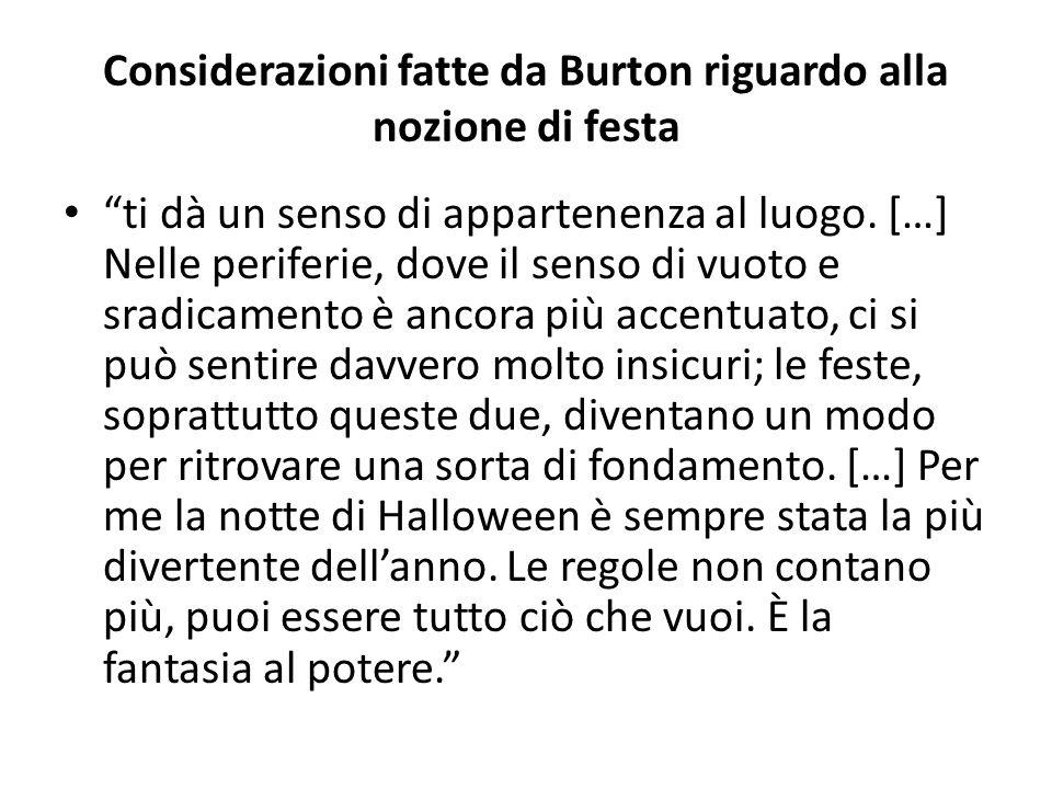 Considerazioni fatte da Burton riguardo alla nozione di festa ti dà un senso di appartenenza al luogo.