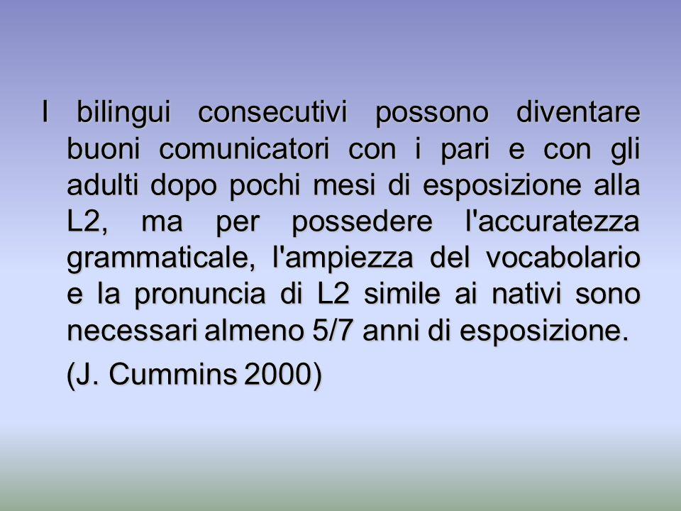 I bilingui consecutivi possono diventare buoni comunicatori con i pari e con gli adulti dopo pochi mesi di esposizione alla L2, ma per possedere l'acc