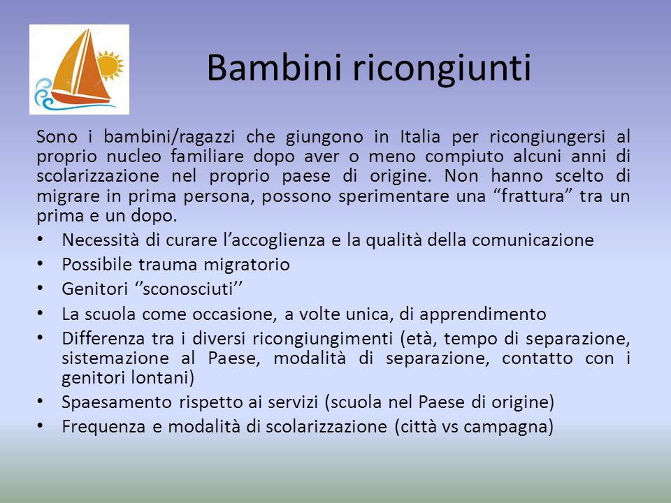 Bambini ricongiunti Sono i bambini/ragazzi che giungono in Italia per ricongiungersi al proprio nucleo familiare dopo aver o meno compiuto alcuni anni