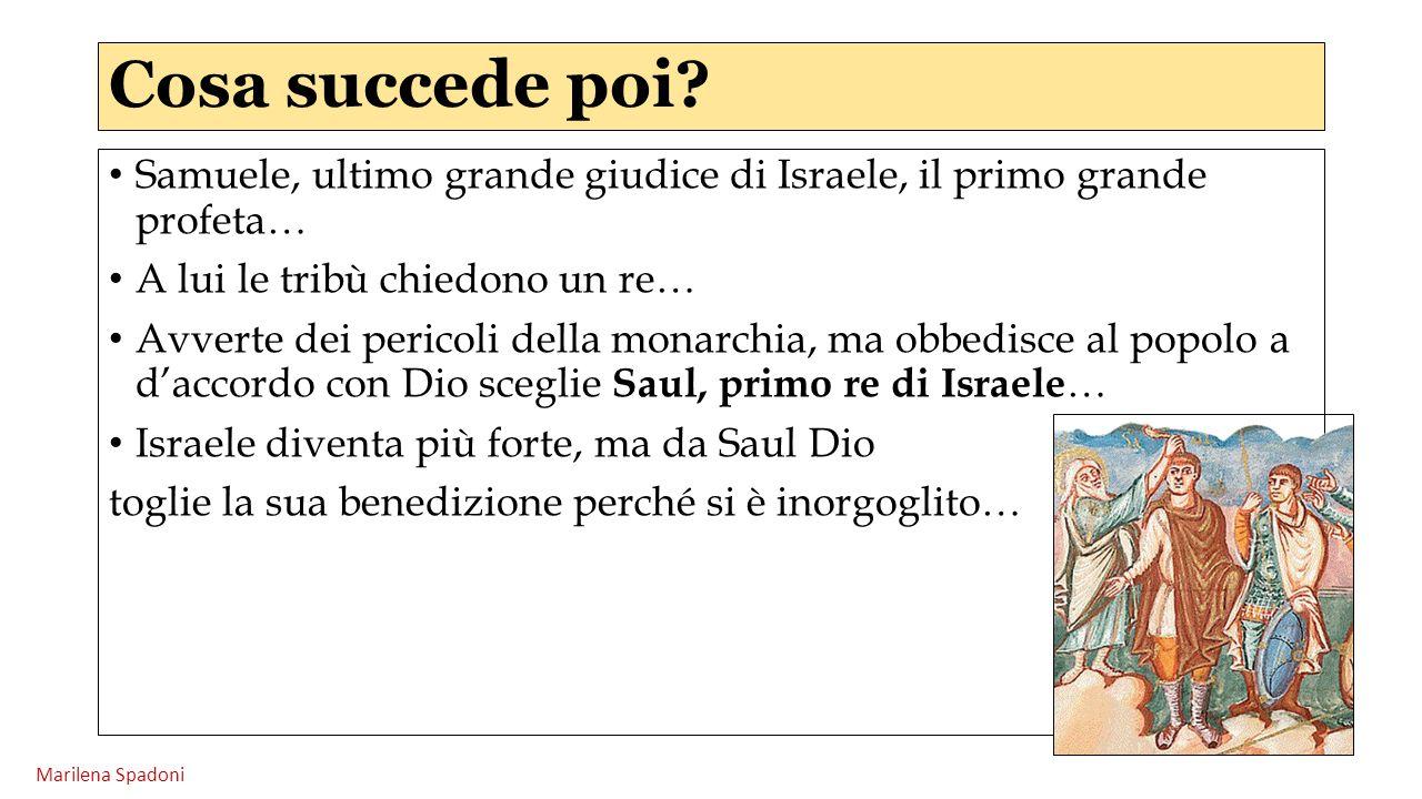 Samuele, ultimo grande giudice di Israele, il primo grande profeta… A lui le tribù chiedono un re… Avverte dei pericoli della monarchia, ma obbedisce