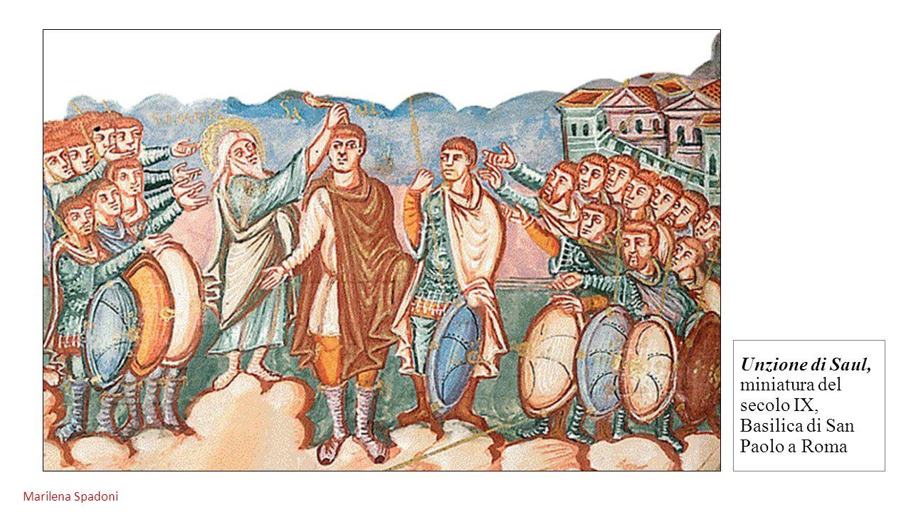 Unzione di Saul, miniatura del secolo IX, Basilica di San Paolo a Roma Marilena Spadoni