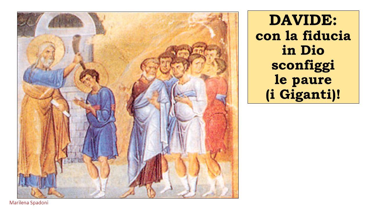 DAVIDE: con la fiducia in Dio sconfiggi le paure (i Giganti)! Marilena Spadoni