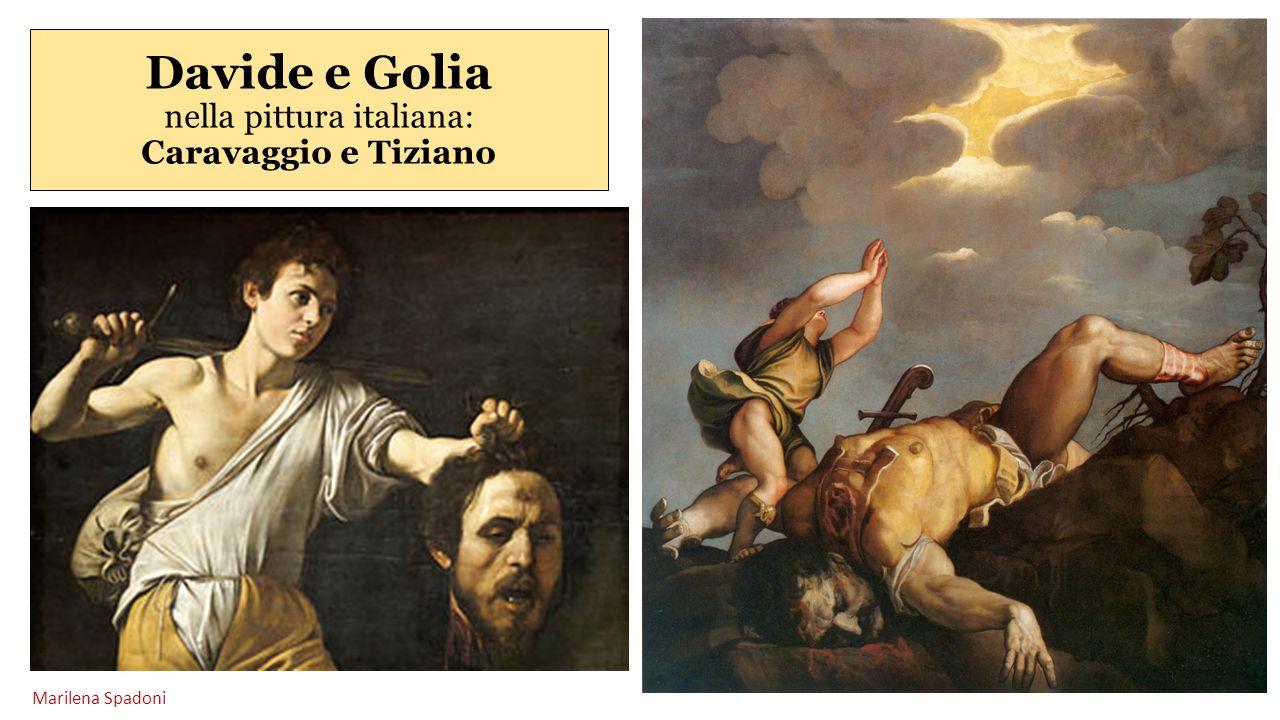 Davide e Golia nella pittura italiana: Caravaggio e Tiziano Marilena Spadoni