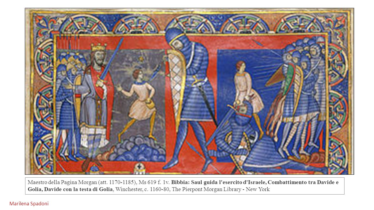 Maestro della Pagina Morgan (att. 1170-1185), Ms 619 f. 1v. Bibbia: Saul guida l'esercito d'Israele, Combattimento tra Davide e Golia, Davide con la t