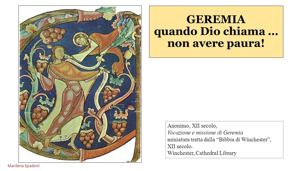 """GEREMIA quando Dio chiama … non avere paura! Anonimo, XII secolo, Vocazione e missione di Geremia miniatura tratta dalla """"Bibbia di Winchester"""", XII s"""